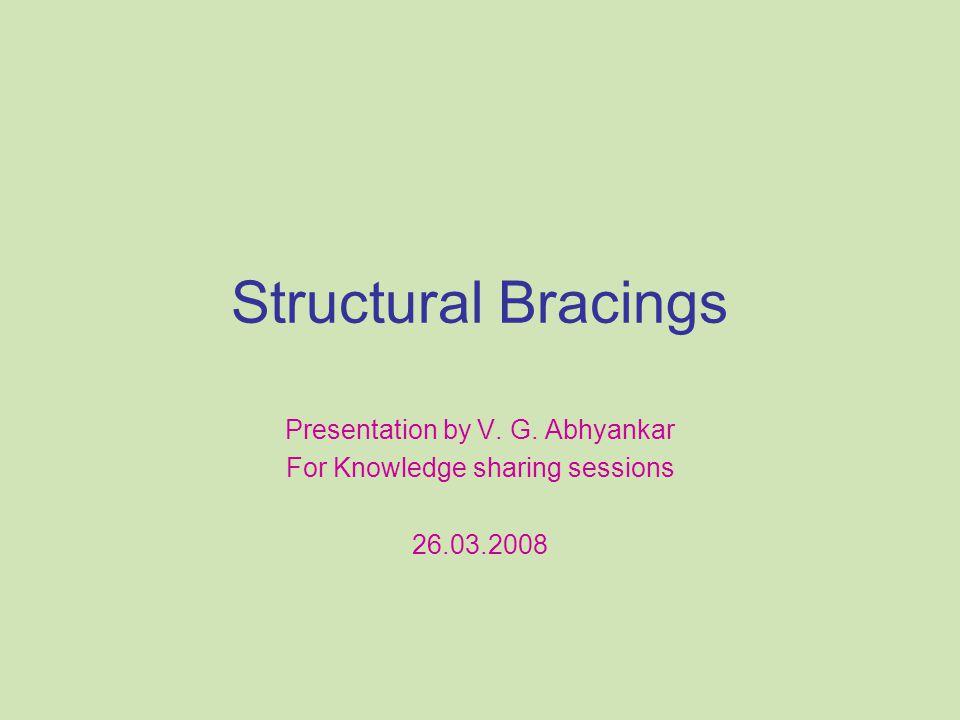 Structural Bracings Presentation by V. G. Abhyankar