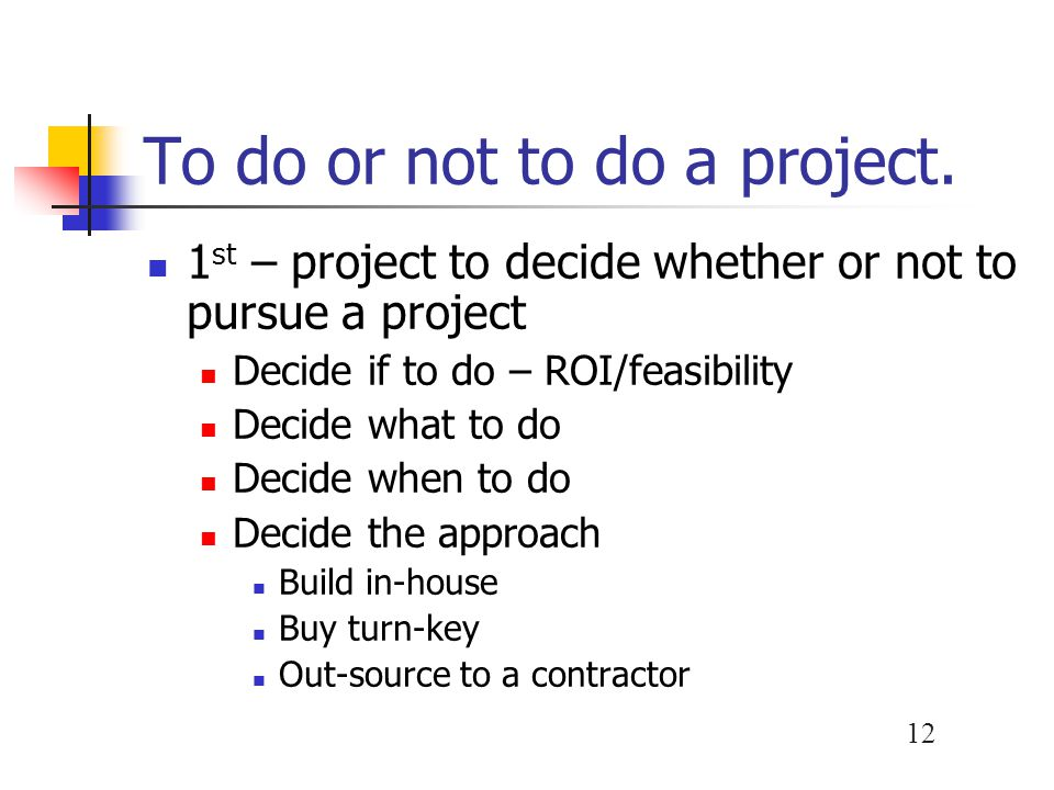 To do or not to do a project.