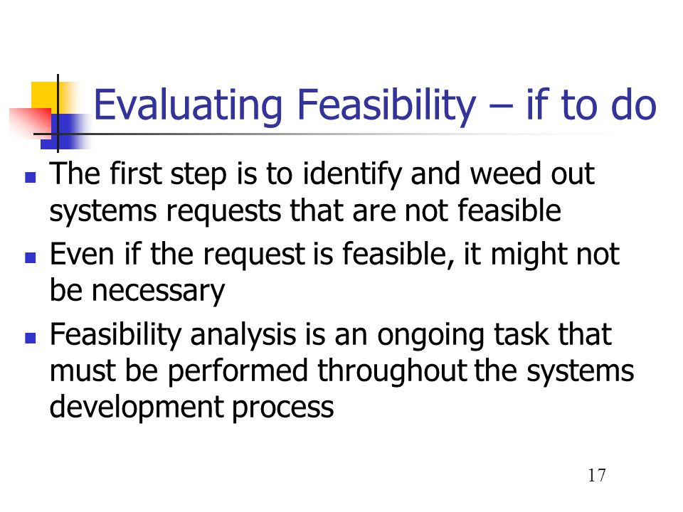 Evaluating Feasibility – if to do