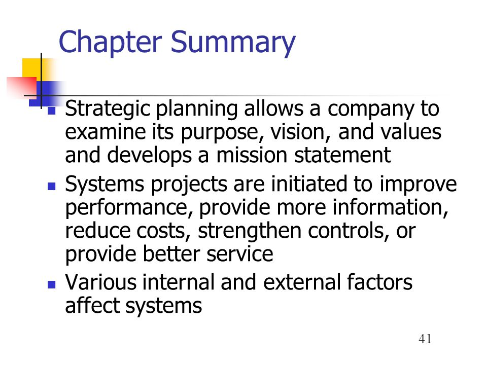 Chapter Summary Strategic planning allows a company to examine its purpose, vision, and values and develops a mission statement.