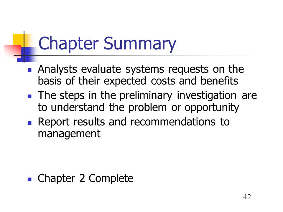 Chapter Summary Analysts evaluate systems requests on the basis of their expected costs and benefits.