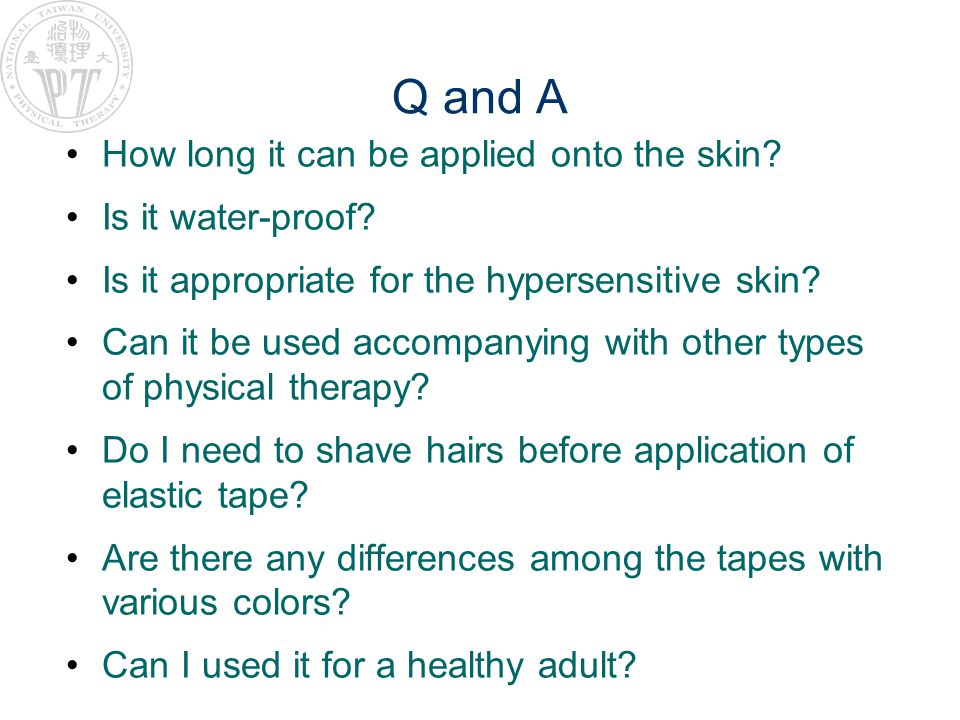 Q and A How long it can be applied onto the skin Is it water-proof