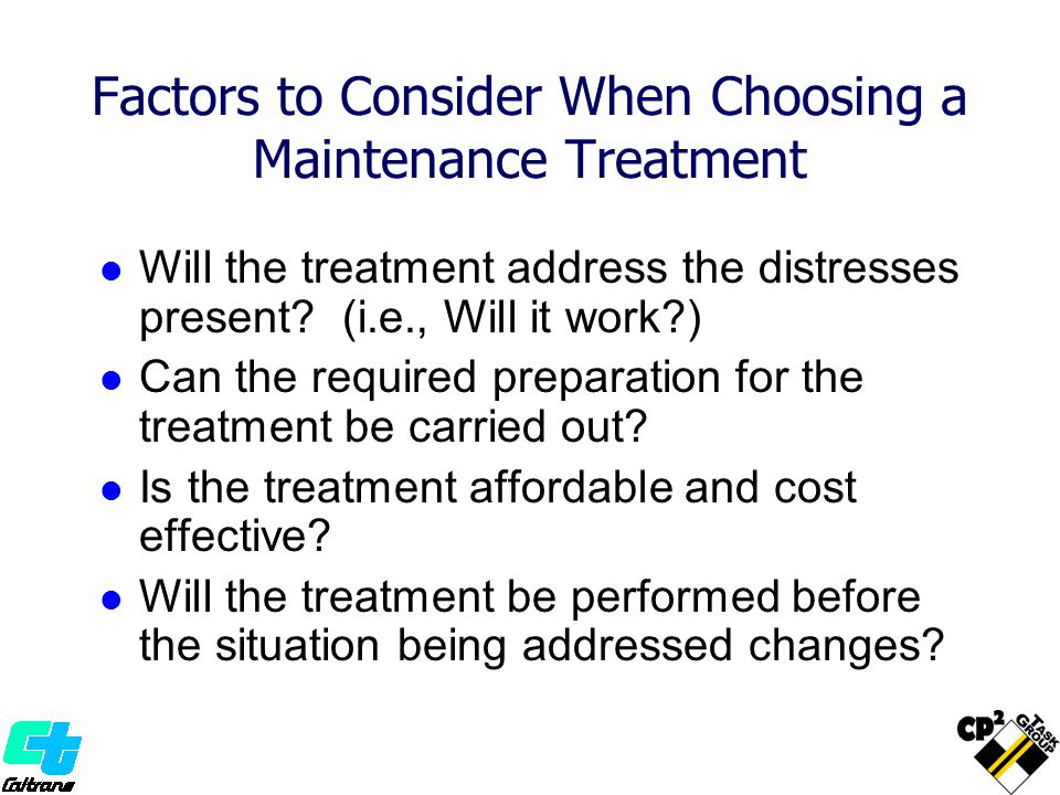 Factors to Consider When Choosing a Maintenance Treatment