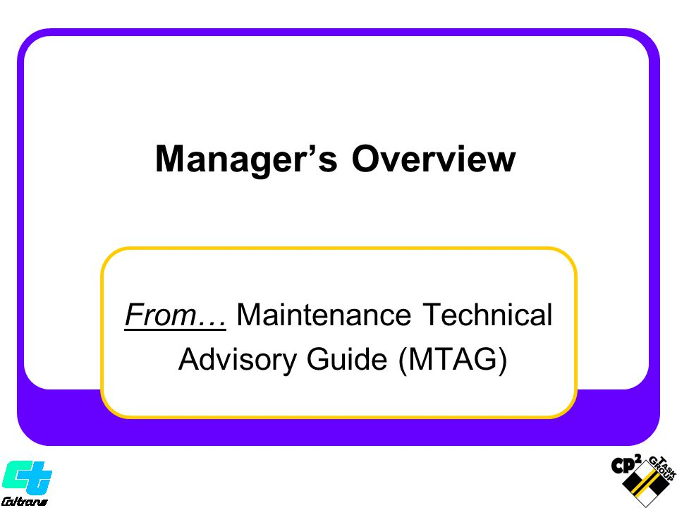 From… Maintenance Technical Advisory Guide (MTAG)