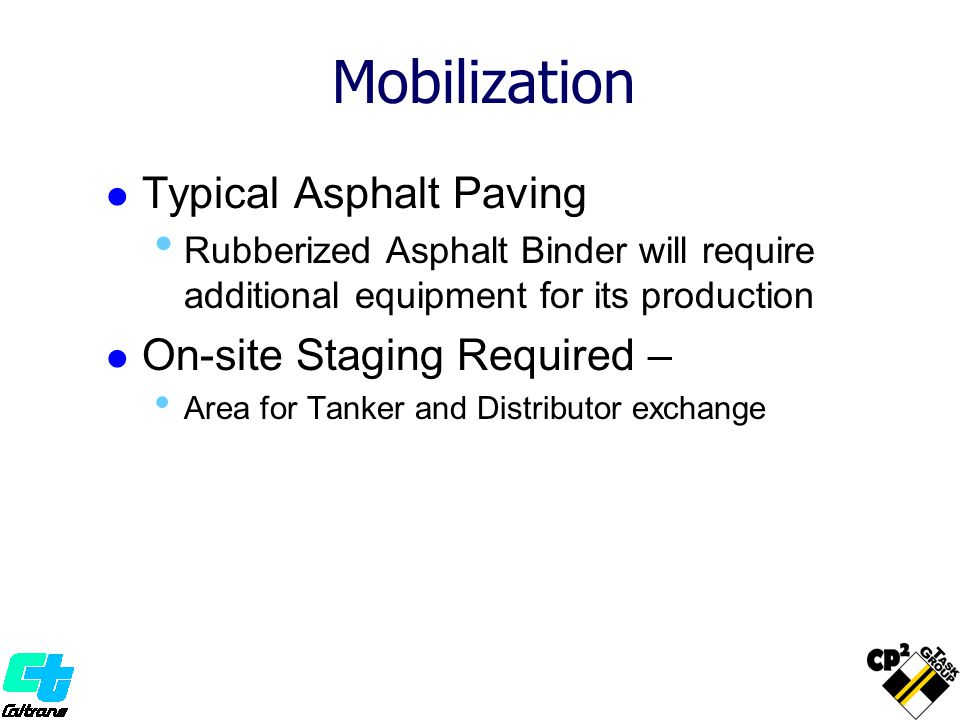 Mobilization Typical Asphalt Paving On-site Staging Required –