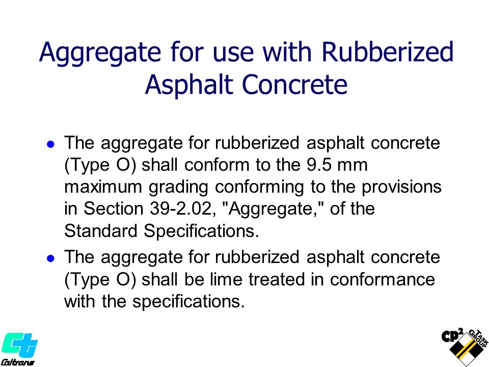 Aggregate for use with Rubberized Asphalt Concrete