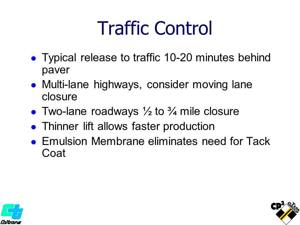 Traffic Control Typical release to traffic 10-20 minutes behind paver