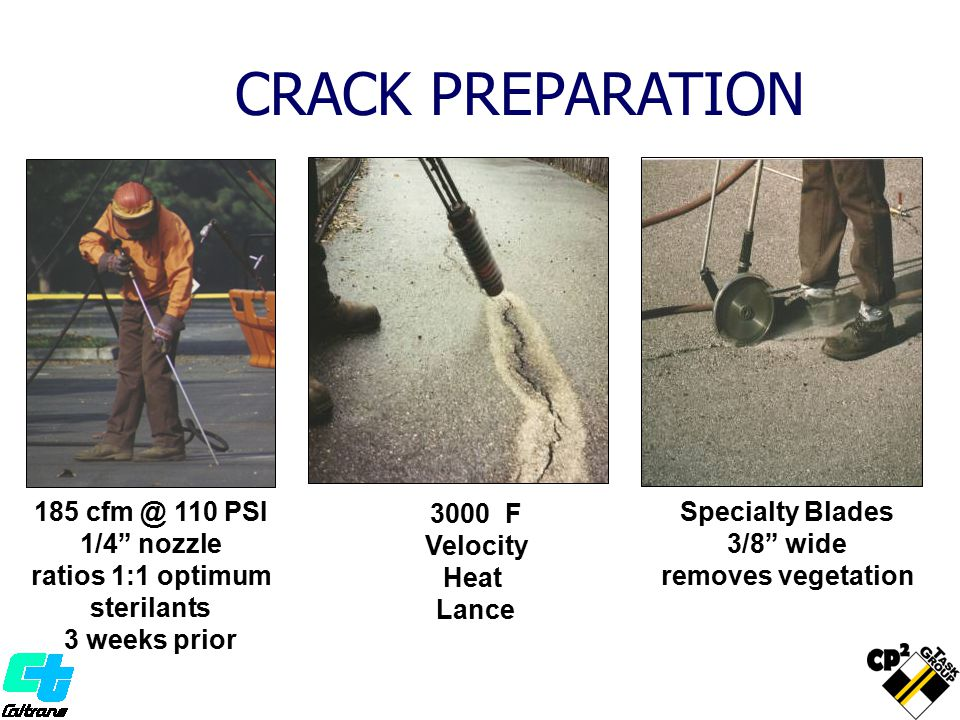 CRACK PREPARATION 185 cfm @ 110 PSI 1/4 nozzle ratios 1:1 optimum