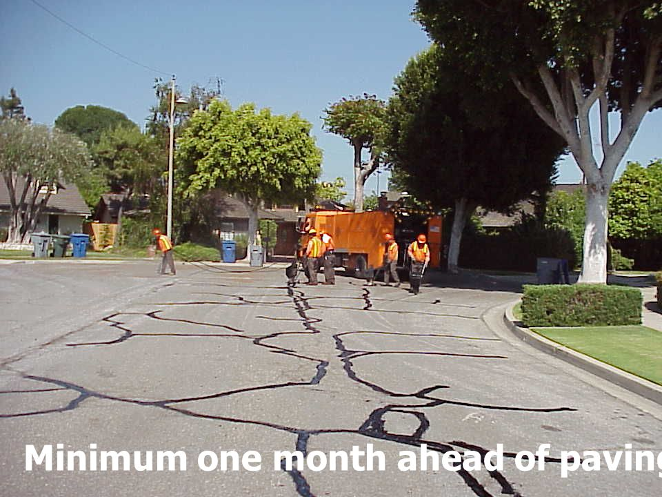 Minimum one month ahead of paving