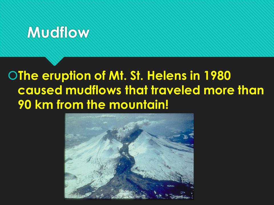 Mudflow The eruption of Mt. St.