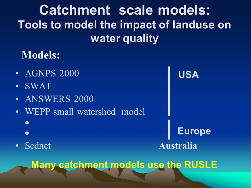 Many catchment models use the RUSLE