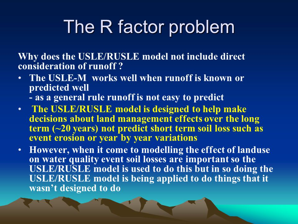 The R factor problem Why does the USLE/RUSLE model not include direct consideration of runoff