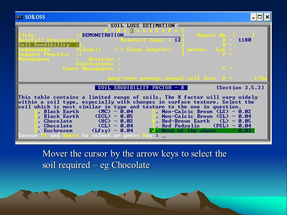 Mover the cursor by the arrow keys to select the soil required – eg Chocolate