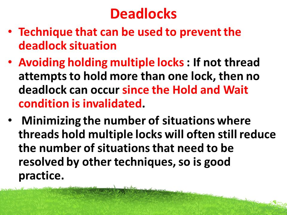 Deadlocks Technique that can be used to prevent the deadlock situation