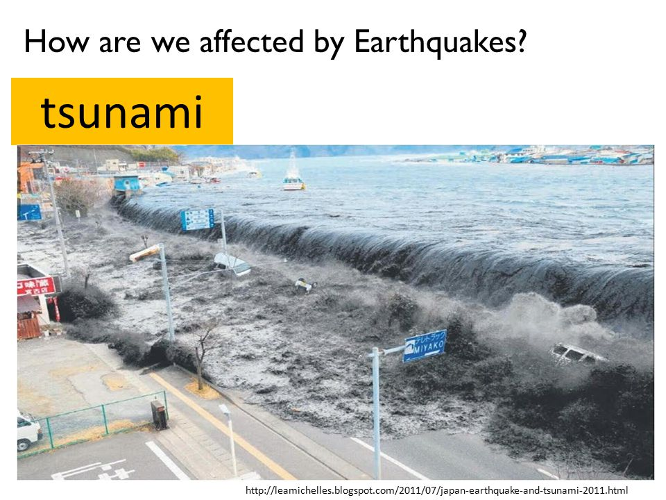 tsunami How are we affected by Earthquakes
