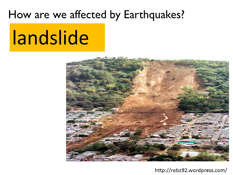 landslide How are we affected by Earthquakes