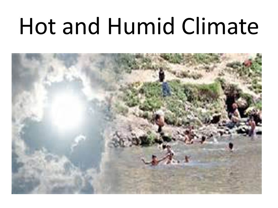 Hot and Humid Climate