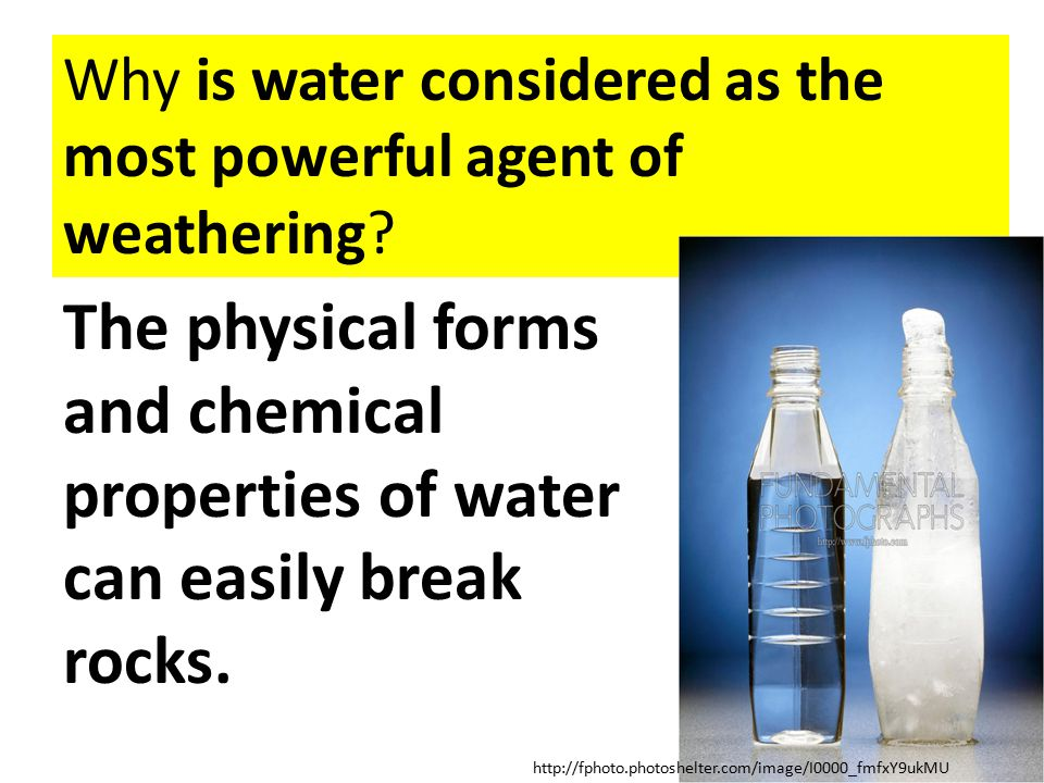 Why is water considered as the most powerful agent of weathering