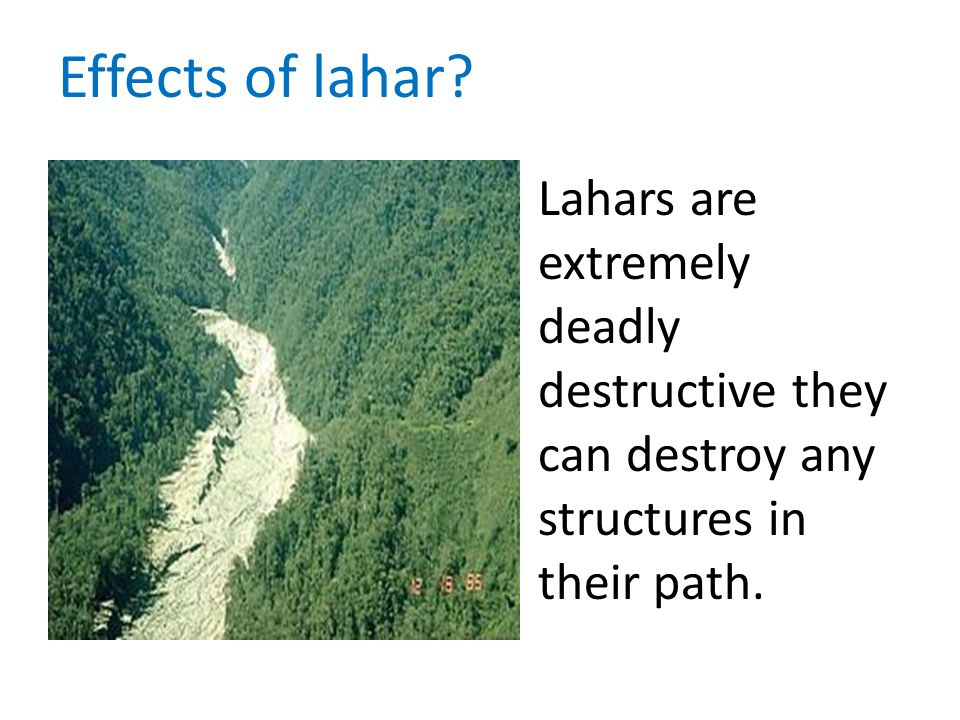 Effects of lahar.