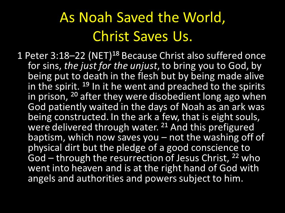 As Noah Saved the World, Christ Saves Us.
