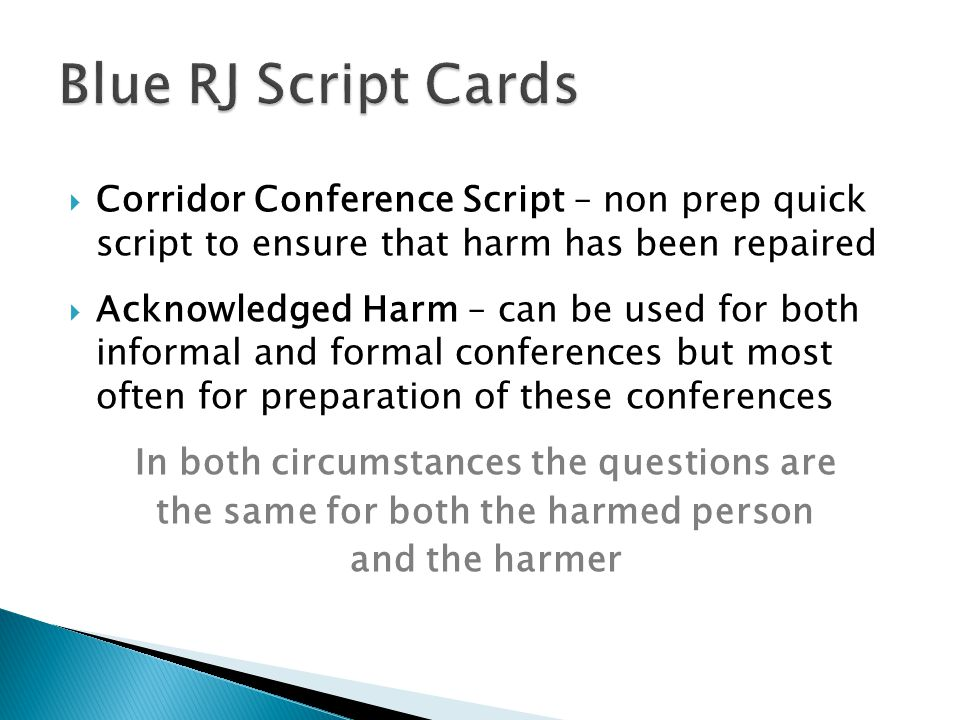 Blue RJ Script Cards Corridor Conference Script – non prep quick script to ensure that harm has been repaired.