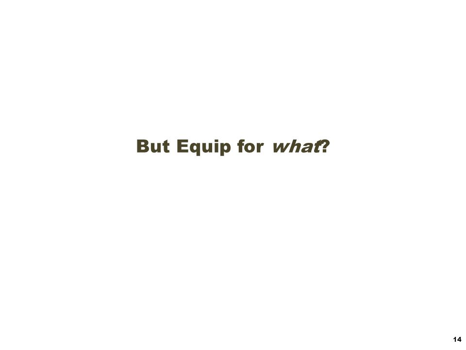 But Equip for what