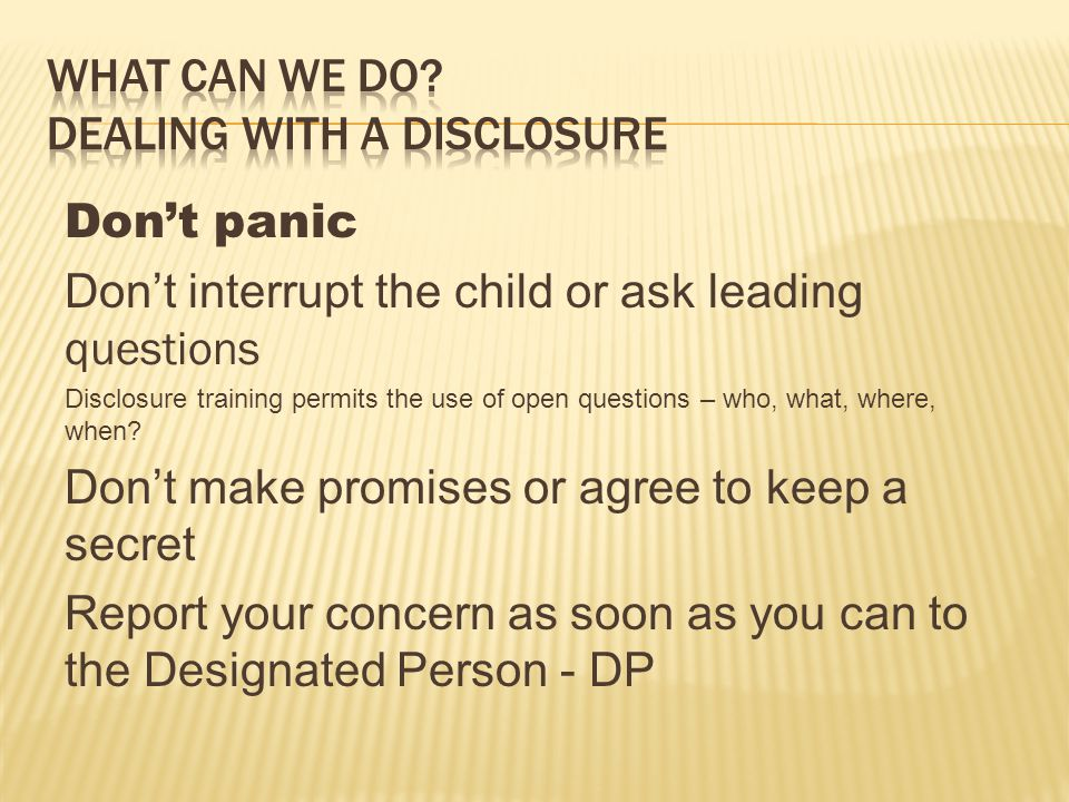 What can we do Dealing with a disclosure