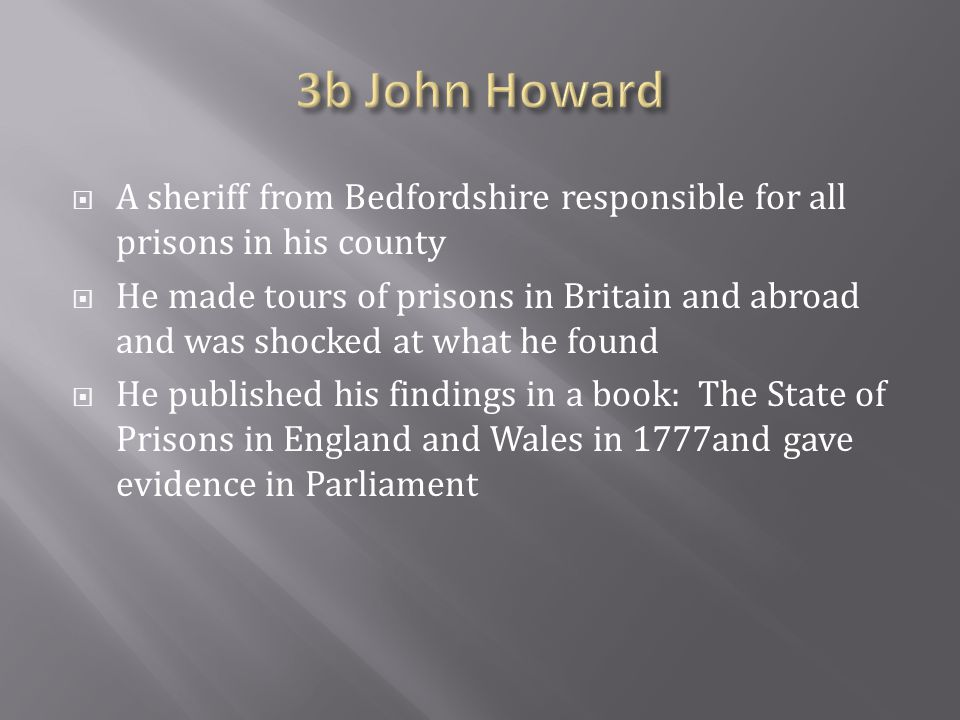 3b John Howard A sheriff from Bedfordshire responsible for all prisons in his county.