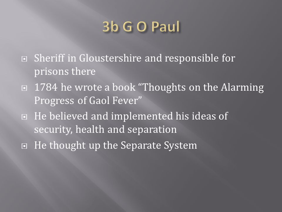 3b G O Paul Sheriff in Gloustershire and responsible for prisons there