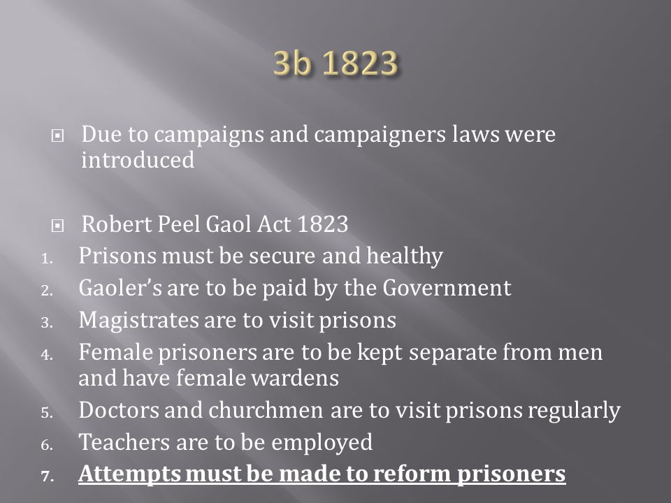 3b 1823 Due to campaigns and campaigners laws were introduced