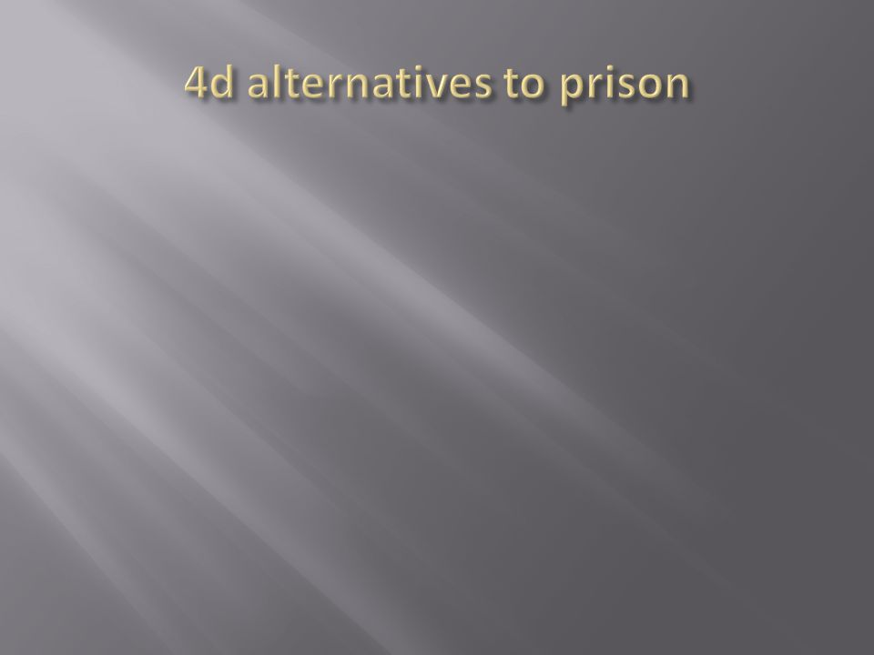 4d alternatives to prison