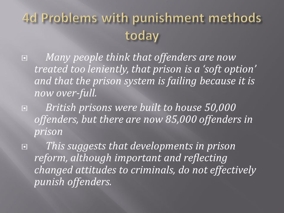 4d Problems with punishment methods today