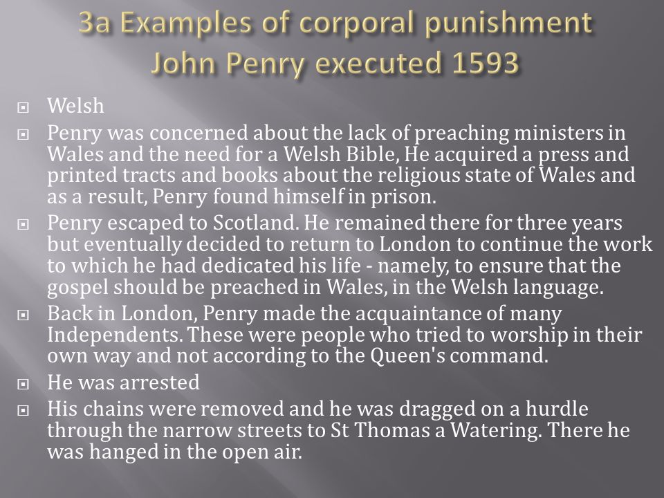 3a Examples of corporal punishment John Penry executed 1593