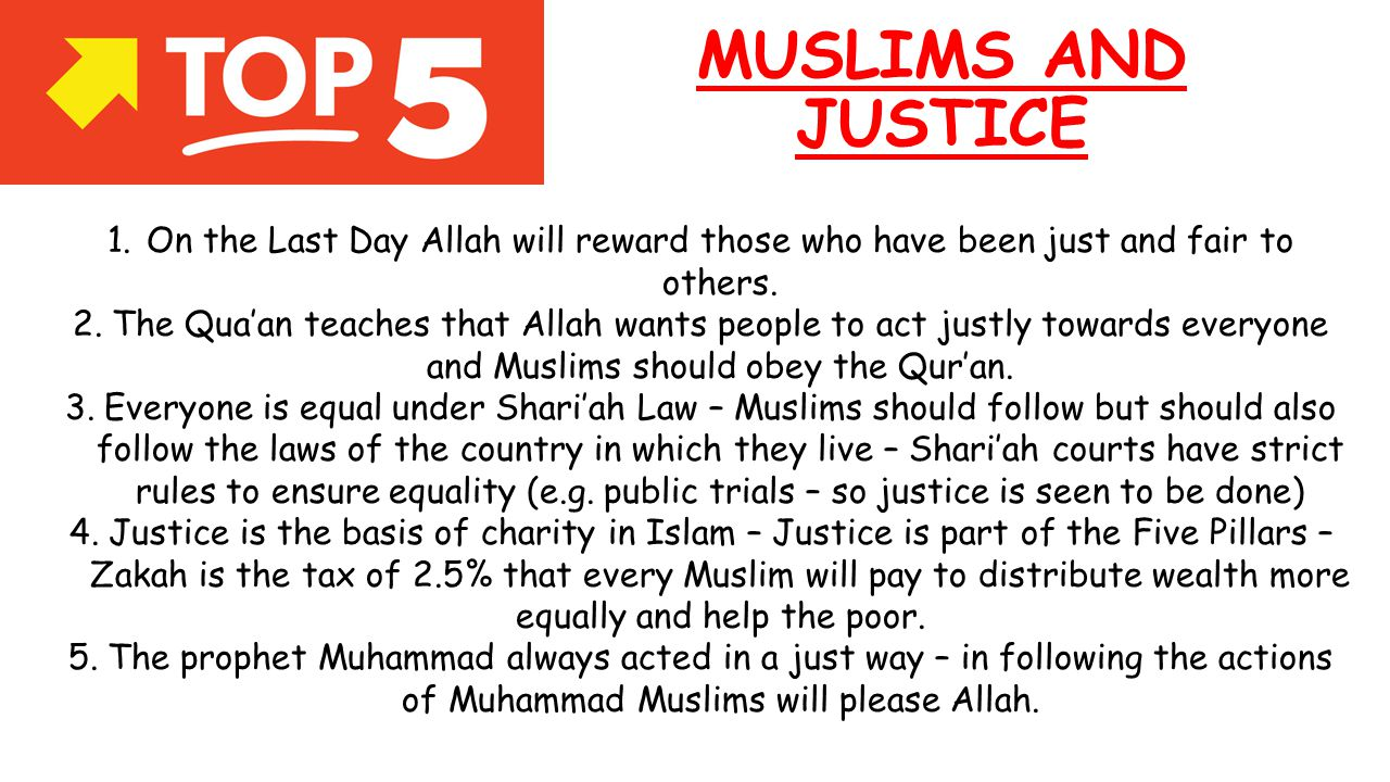 MUSLIMS AND JUSTICE On the Last Day Allah will reward those who have been just and fair to others.