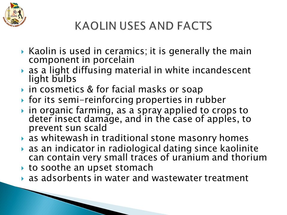 KAOLIN USES AND FACTS Kaolin is used in ceramics; it is generally the main component in porcelain.