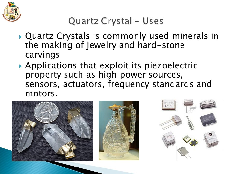 Quartz Crystal - Uses Quartz Crystals is commonly used minerals in the making of jewelry and hard-stone carvings.