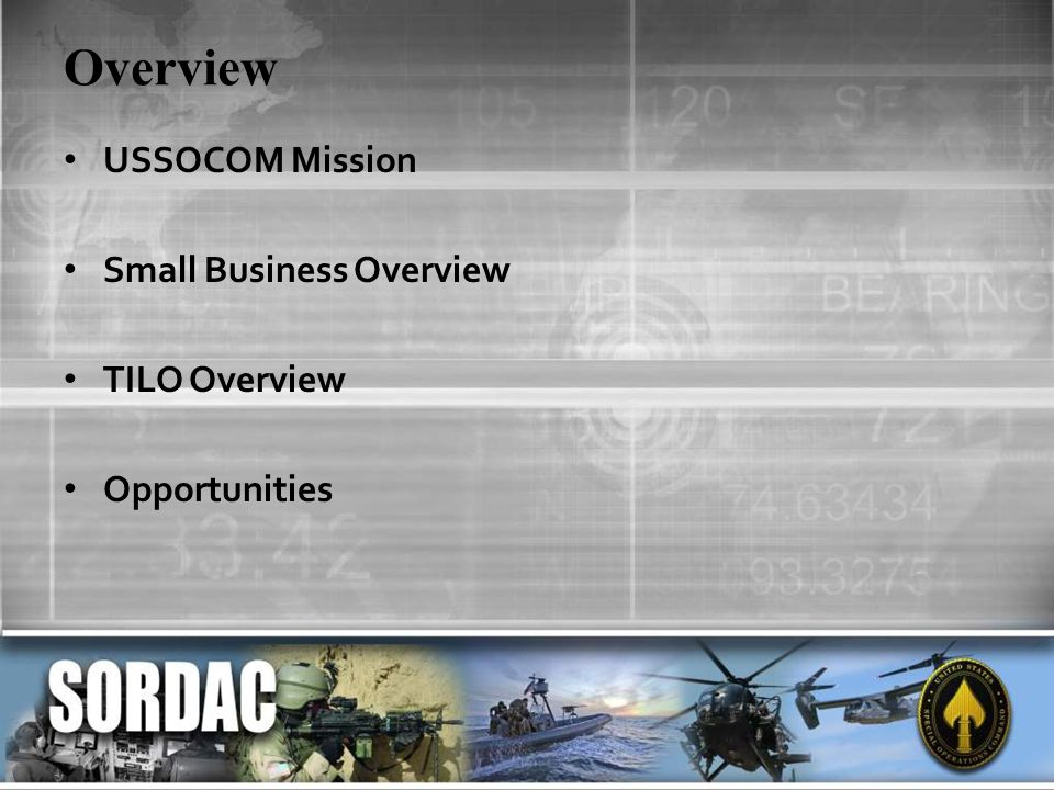 Overview USSOCOM Mission Small Business Overview TILO Overview