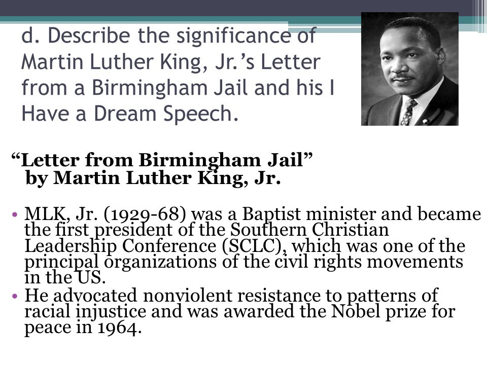 d. Describe the significance of Martin Luther King, Jr