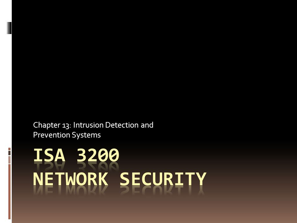 Chapter 13: Intrusion Detection and Prevention Systems