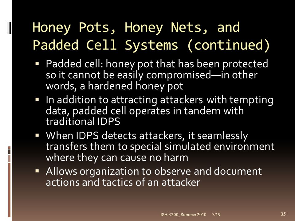 Honey Pots, Honey Nets, and Padded Cell Systems (continued)