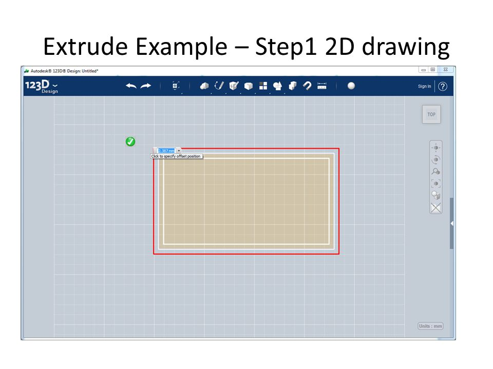 Extrude Example – Step1 2D drawing