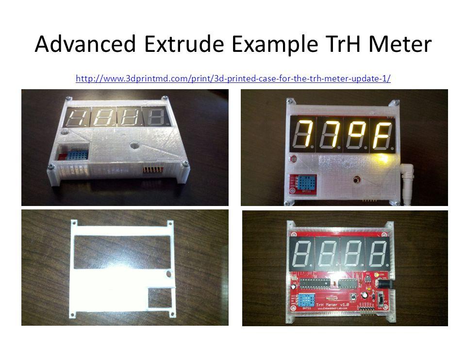 Advanced Extrude Example TrH Meter