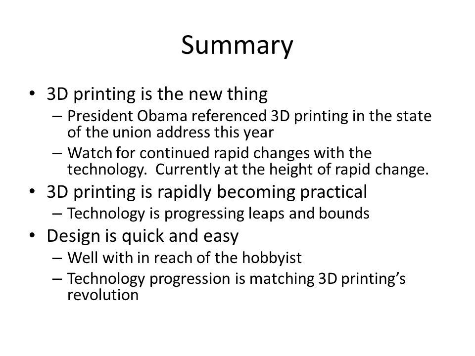 Summary 3D printing is the new thing