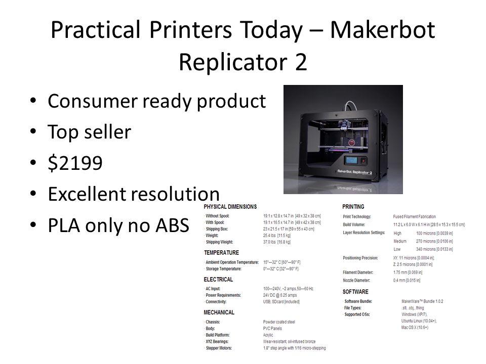 Practical Printers Today – Makerbot Replicator 2