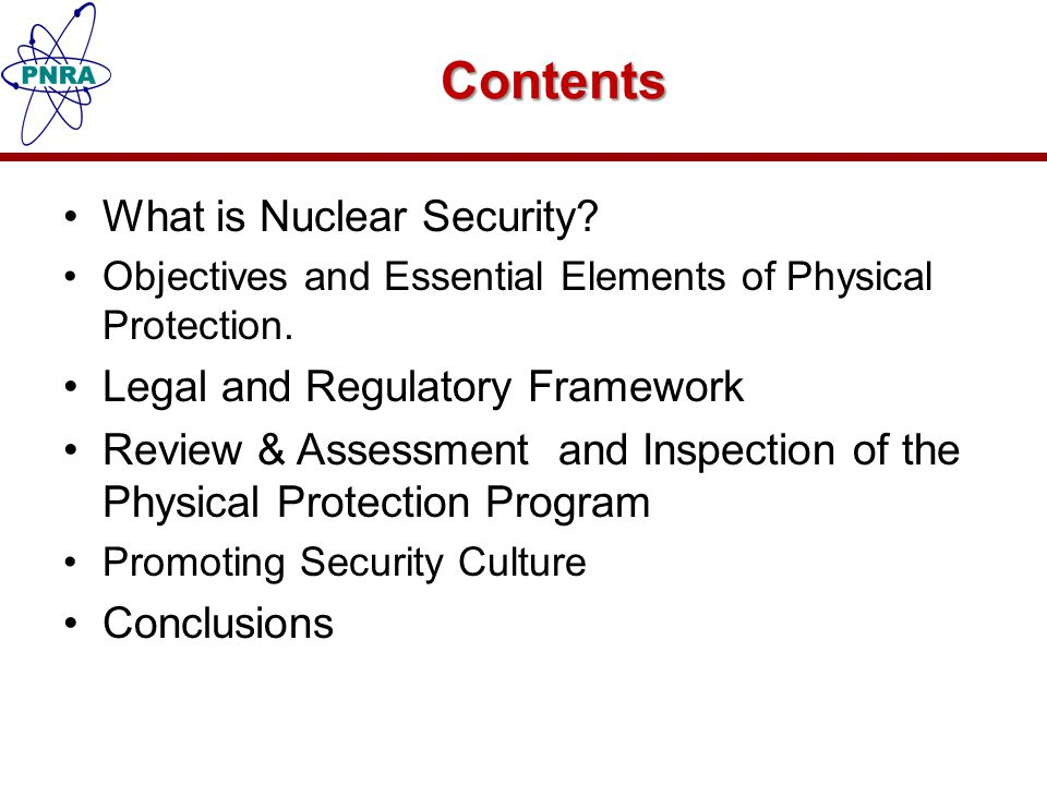 Contents What is Nuclear Security Legal and Regulatory Framework