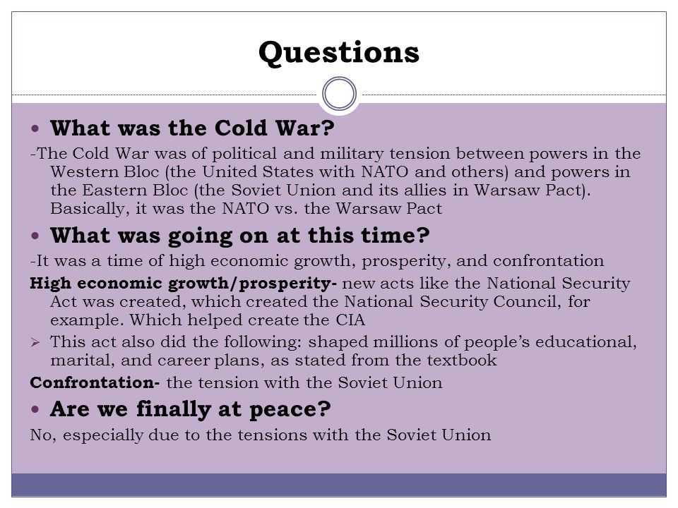 Questions What was the Cold War What was going on at this time