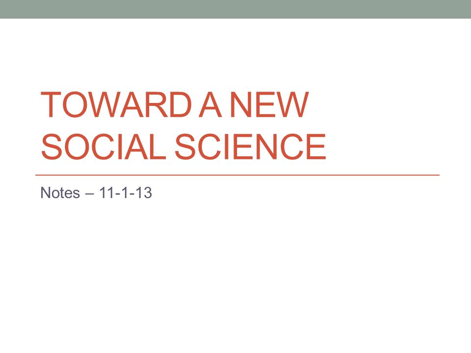 Toward a New Social Science