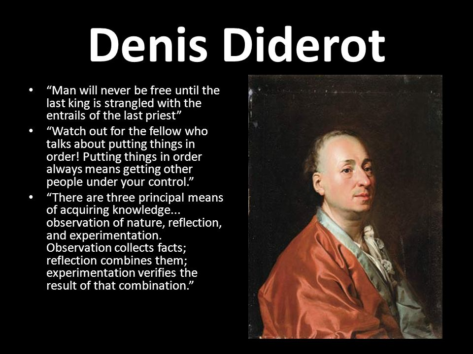 Denis Diderot Man will never be free until the last king is strangled with the entrails of the last priest