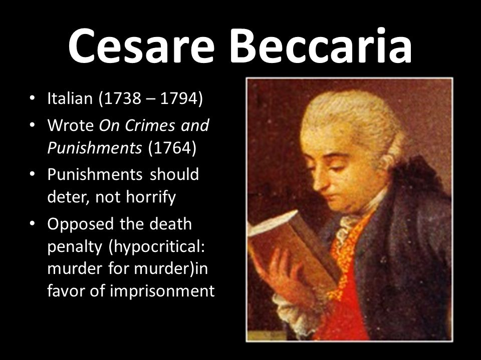 Cesare Beccaria Italian (1738 – 1794)