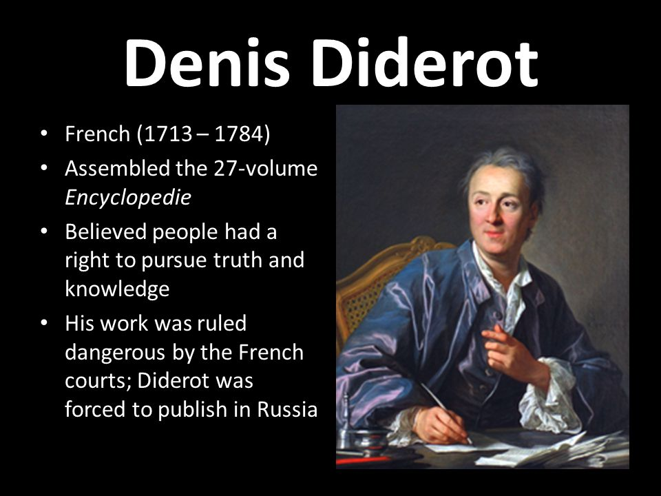 Denis Diderot French (1713 – 1784)
